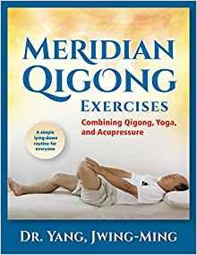 06 Meridian Qigong Exercises Combining Qigong, Yoga, & Acupressure