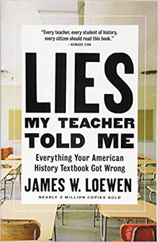 Lies My Teacher Told Me James W Loewen